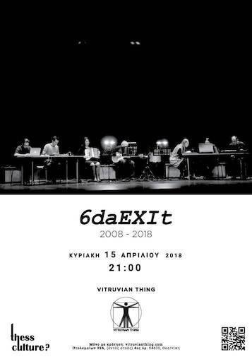 6daEXIt 2008-2018 live at Vitruvian Thing